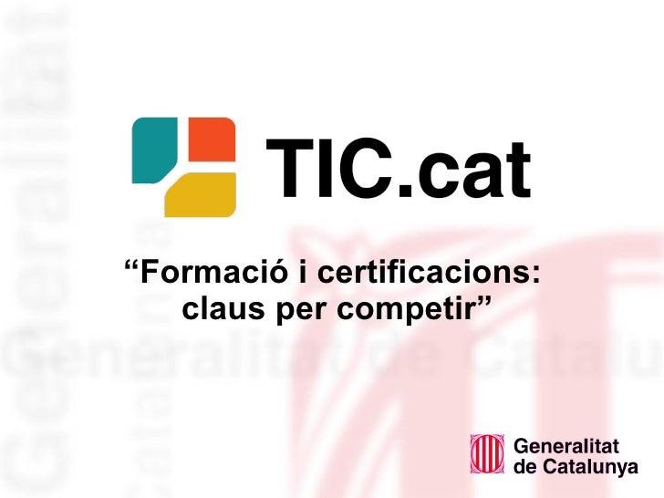 """"""" Formació i certificacions:  claus per competir"""""""