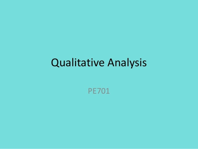 Qualitative Analysis       PE701