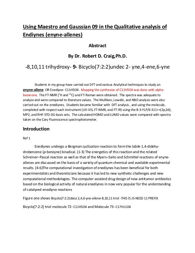 Using Maestro and Gaussian 09 in the Qualitative analysis of Endiynes (enyne-allenes) Abstract By Dr. Robert D. Craig,Ph.D...