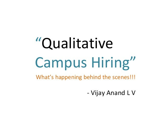 """QualitativeCampus Hiring""What's happening behind the scenes!!!                  - Vijay Anand L V"