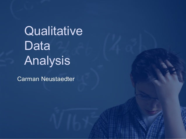 Qualitative Data Analysis Carman Neustaedter
