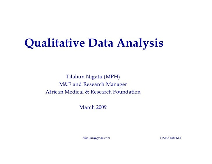 Qualitative Data Analysis           Tilahun Nigatu (MPH)         M&E and Research Manager   African Medical & Research Fou...
