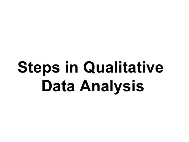 Steps in Qualitative  Data Analysis
