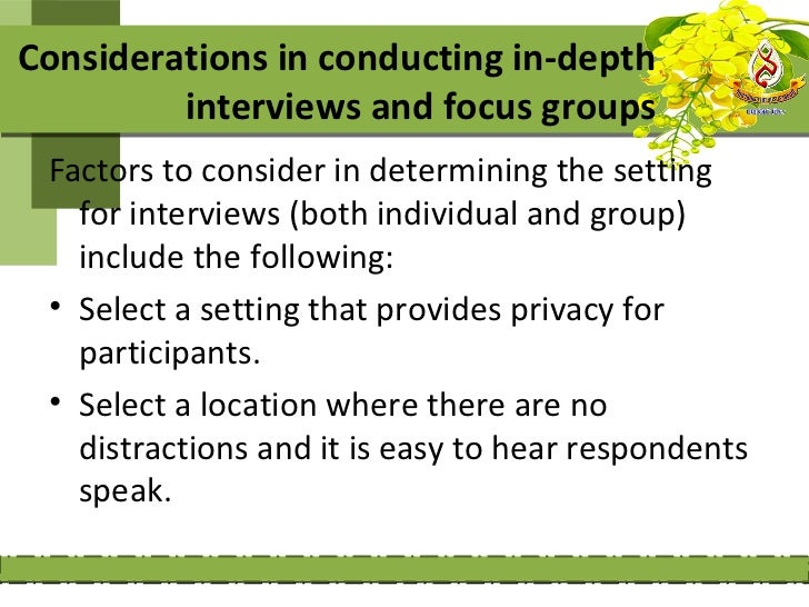 Considerations in conducting in-depth         interviews and focus groups Factors to consider in determining the setting  ...