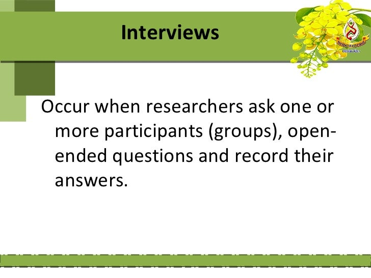 Types of interviews       Can be described into two ways : base       upon participants and questions  1- one-on-one inter...