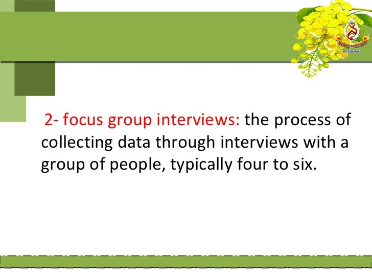3- telephone interviews: is the processof gathering data using the telephoneand asking a small number of generalquestions.