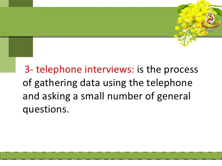 4- electronic e-mail interviews: consistof collecting open-ended data throughinterviews with individuals usingcomputer and...