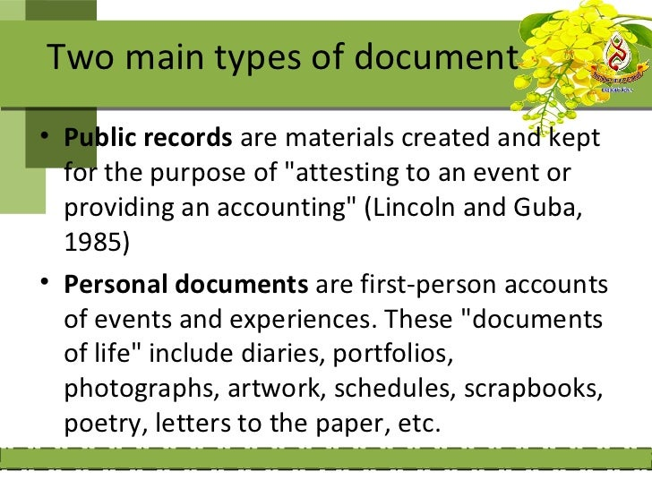 Collecting documents:    1- Identify the type of documents that can provide    useful information to answer your qualitati...