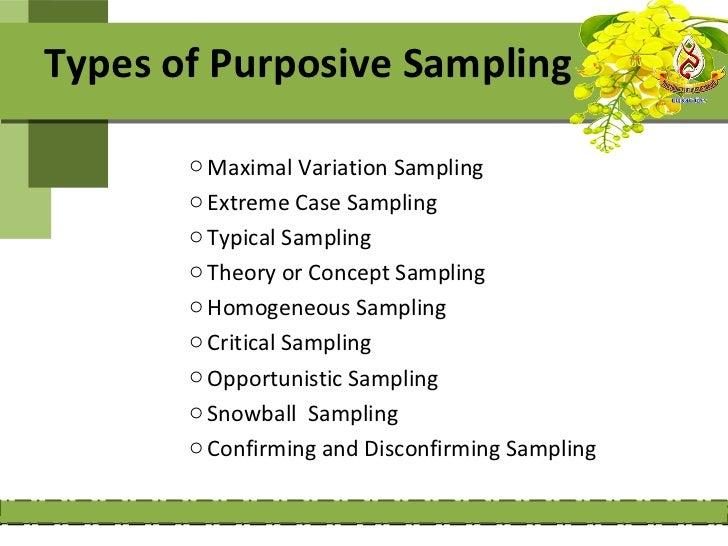 Types of Purposive Sampling       o Maximal Variation Sampling       o Extreme Case Sampling       o Typical Sampling     ...