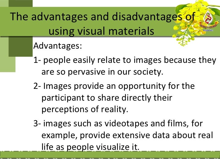 Disadvantages:1- They are difficult to analyze because of the  rich information.2- you as a researcher may influence the d...
