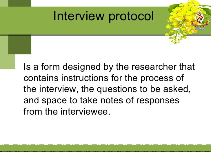 Development and design of an          interview protocol1- It contains a header to record essentialinformation about the i...