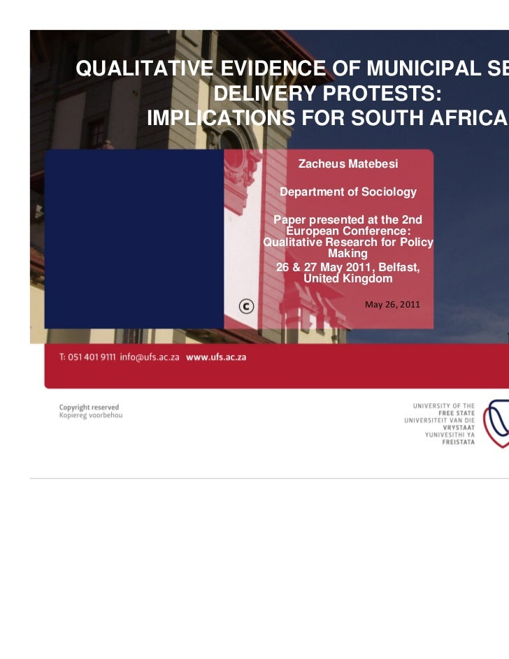 QUALITATIVE EVIDENCE OF MUNICIPAL SERVICE            DELIVERY PROTESTS:      IMPLICATIONS FOR SOUTH AFRICA                ...