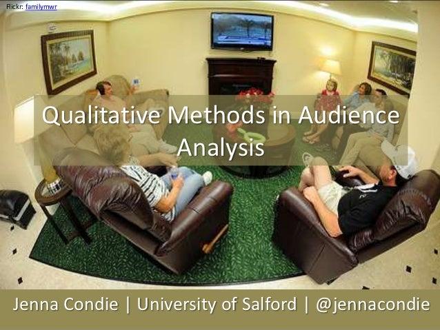 Flickr: familymwr           Qualitative Methods in Audience                       Analysis  Jenna Condie | University of S...