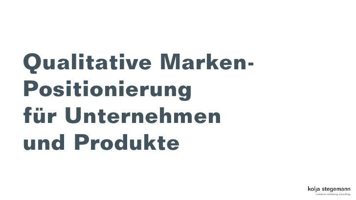 Qualitative Marken-Positionierungfür Unternehmenund Produkte