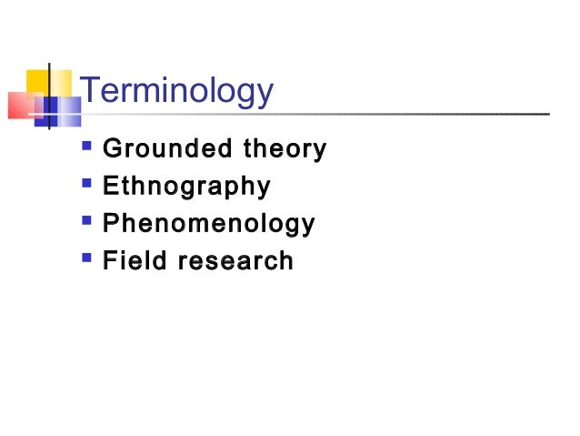 differences between grounded theory and ethnographic research An ethnographic research problem consists of foreshadowed questions, which are initially general and are subject to change as the study is conducted once the statement or question is established, the researcher designs data collection by determining the nature of the research site, how to enter the research site, how to select participants .