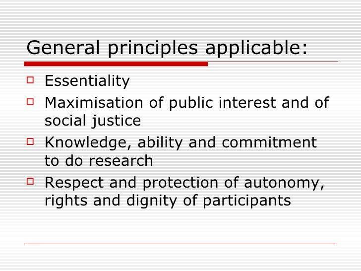 General principles applicable:  <ul><li>Essentiality </li></ul><ul><li>Maximisation of public interest and of social justi...