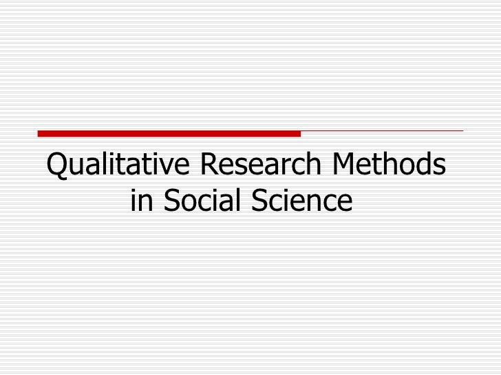 Qualitative Research Methods in Social Science