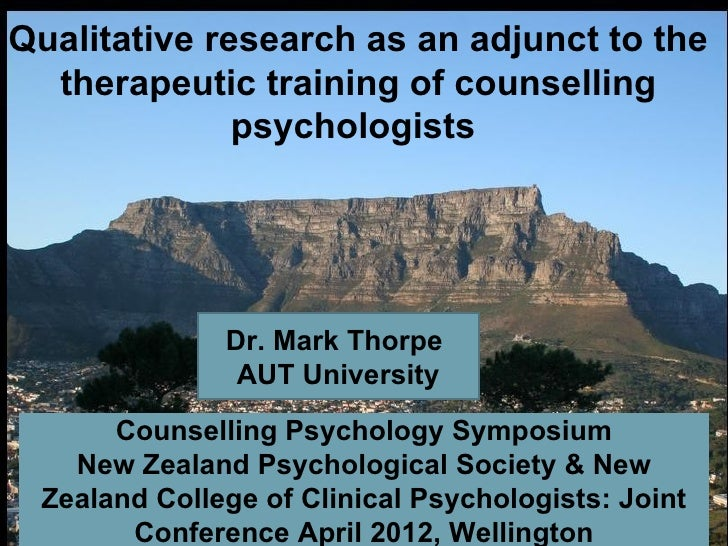 Qualitative research as an adjunct to the  therapeutic training of counselling              psychologists              Dr....