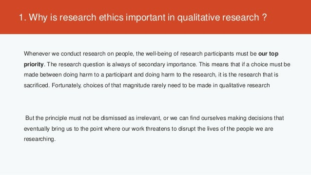 importance of qualitative research Researchers conduct qualitative research because they acknowledge the human condition and want to learn more, and think differently, about a research issue than what is usual from mostly numerical quantitative survey research data not surprisingly, the unique nature o f qualitative inquiry is.