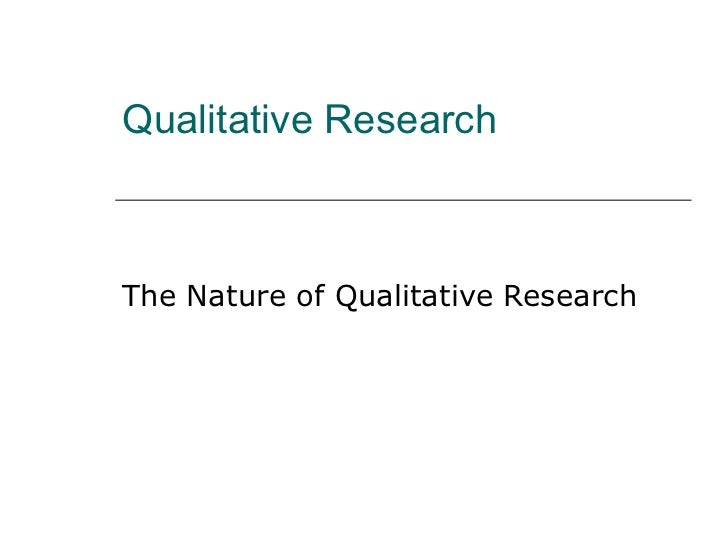Qualitative ResearchThe Nature of Qualitative Research