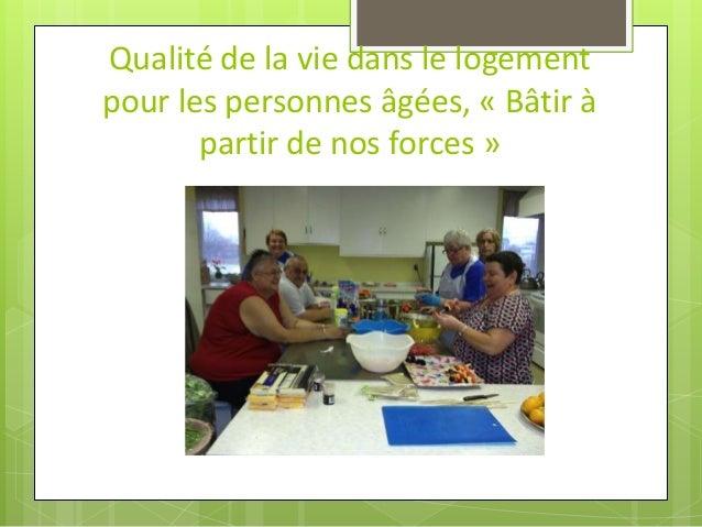 Qualité de la vie dans le logement pour les personnes âgées, « Bâtir à partir de nos forces »