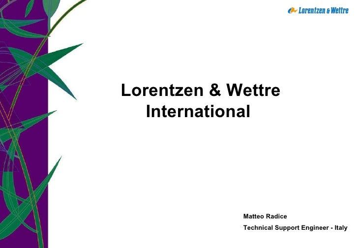 Lorentzen & Wettre International  Matteo Radice Technical Support Engineer - Italy