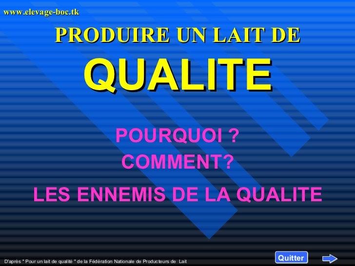www.elevage-boc.tk                       PRODUIRE UN LAIT DE                                    QUALITE                   ...