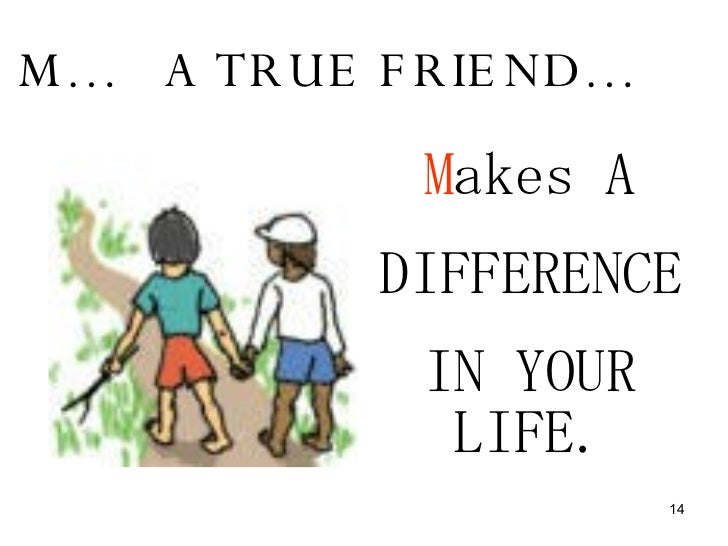 qualities of a true friend m a true friend m akes a difference in your life