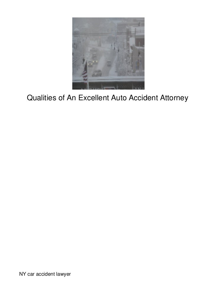Qualities of An Excellent Auto Accident AttorneyNY car accident lawyer