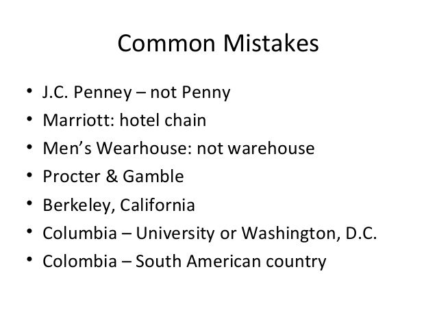 Common Mistakes • J.C. Penney – not Penny • Marriott: hotel chain • Men's Wearhouse: not warehouse • Procter & Gamble • Be...