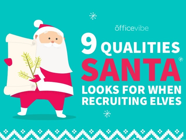 9QUALITIES SANTALOOKS FOR WHEN RECRUITING ELVES