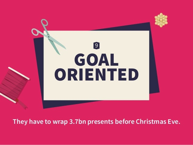 GOAL ORIENTED They have to wrap 3.7bn presents before Christmas Eve.