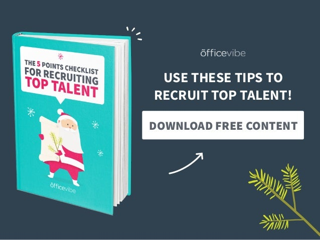 USE THESE TIPS TO RECRUIT TOP TALENT! DOWNLOAD FREE CONTENT