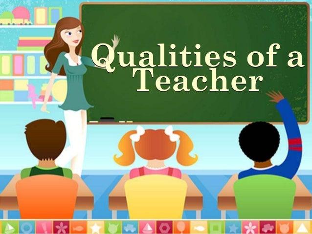 good teacher qualities essay