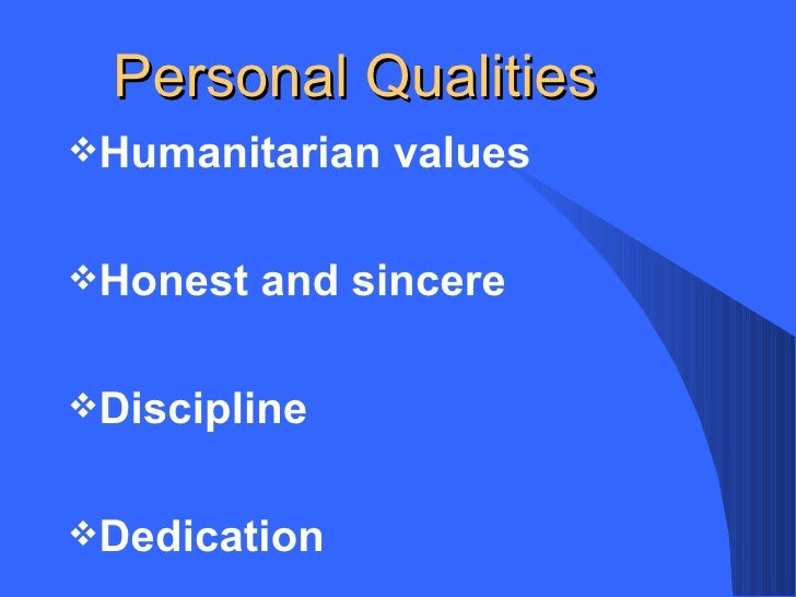 what personal qualities are required for a successful leadership Will you make a good healthcare professional  personal characteristics, letters of recommendation, and experiences)  exhibiting leadership ethical behavior.