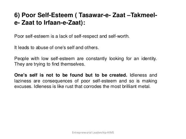 6) Poor Self-Esteem ( Tasawar-e- Zaat –Takmeel- e- Zaat to Irfaan-e-Zaat): Poor self-esteem is a lack of self-respect and ...