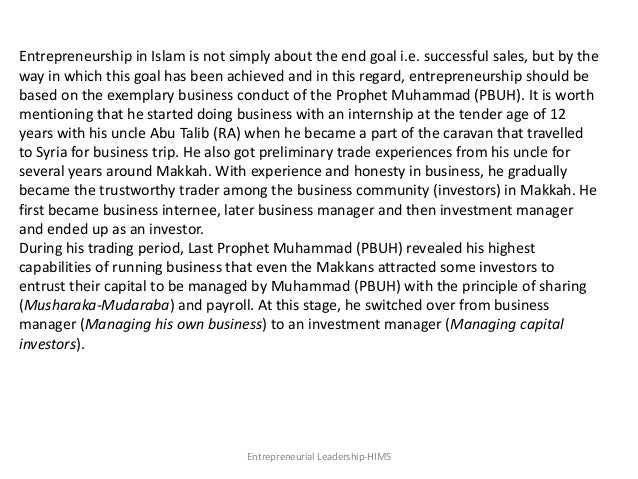 Entrepreneurship in Islam is not simply about the end goal i.e. successful sales, but by the way in which this goal has be...