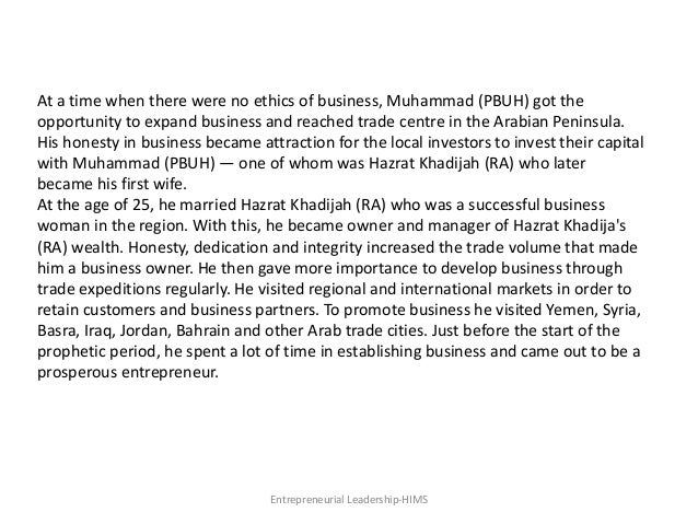At a time when there were no ethics of business, Muhammad (PBUH) got the opportunity to expand business and reached trade ...