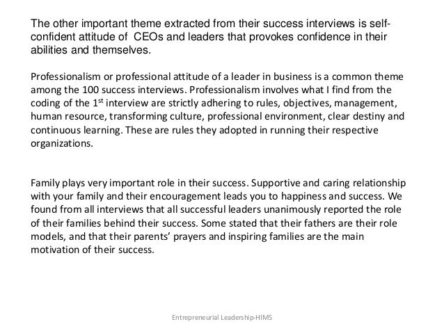 Entrepreneurial Leadership-HIMS The other important theme extracted from their success interviews is self- confident attit...