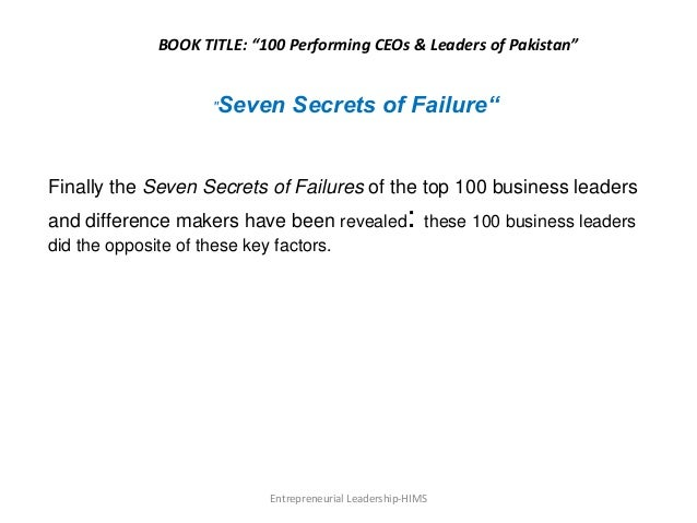 """BOOK TITLE: """"100 Performing CEOs & Leaders of Pakistan"""" """"Seven Secrets of Failure"""" Finally the Seven Secrets of Failures o..."""