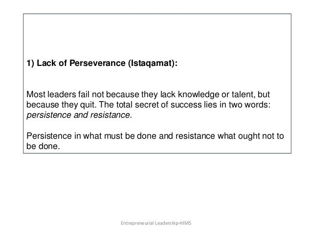 1) Lack of Perseverance (Istaqamat): Most leaders fail not because they lack knowledge or talent, but because they quit. T...