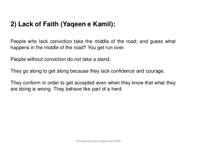 2) Lack of Faith (Yaqeen e Kamil): People who lack conviction take the middle of the road; and guess what happens in the m...