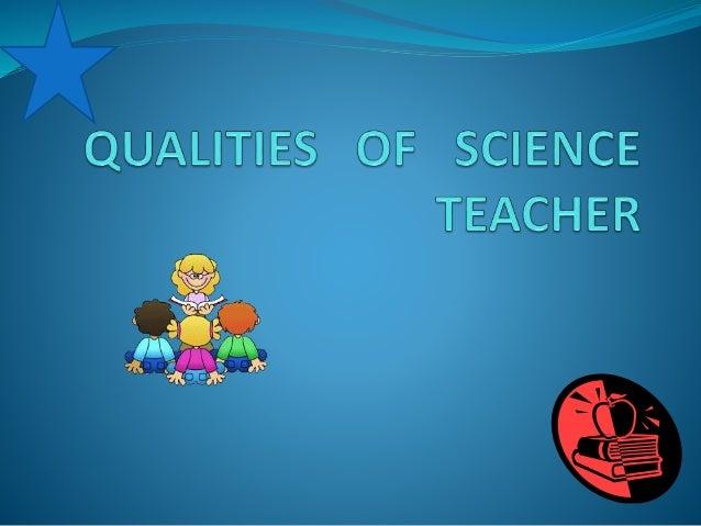 qualities of science teacher ppt