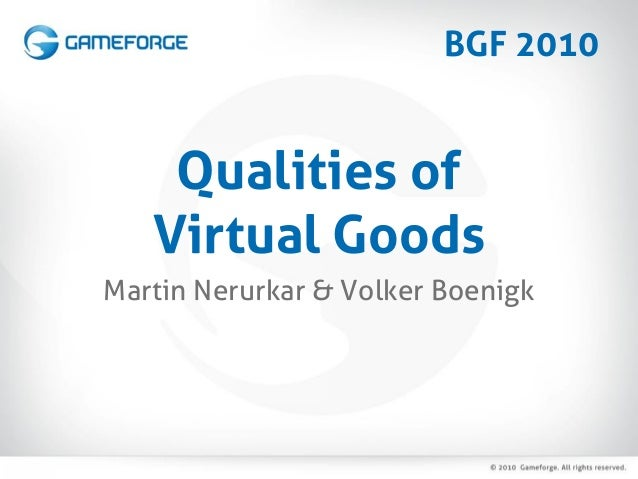 Qualities of Virtual Goods Martin Nerurkar & Volker Boenigk BGF 2010