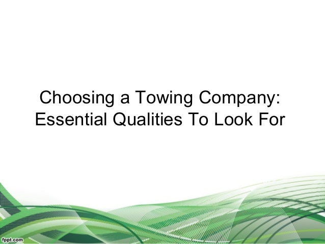 Choosing a Towing Company:Essential Qualities To Look For