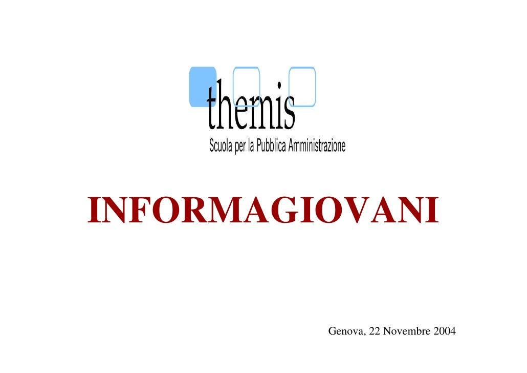 INFORMAGIOVANI         Genova, 22 Novembre 2004