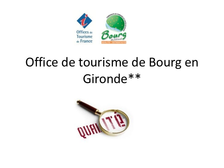 Office de tourisme de Bourg en           Gironde**