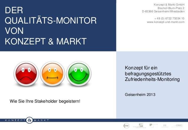 DER QUALITÄTS-MONITOR VON KONZEPT & MARKT  Konzept & Markt GmbH Bischof-Blum-Platz 2 D-65366 Geisenheim/Wiesbaden + 49 (0)...