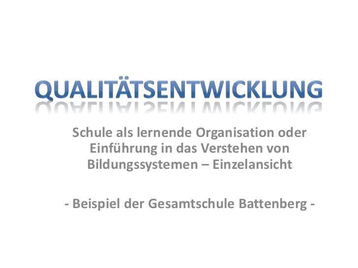 Schule als lernende Organisation oder   Einführung in das Verstehen von   Bildungssystemen – Einzelansicht- Beispiel der G...