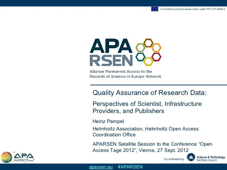 Co-funded by the European Union under FP7-ICT-2009-6 Quality Assurance of Research Data: Perspectives of Scientist, Infras...